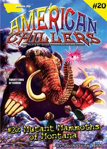 American Chillers #20: Mutant Mammoths of Montana