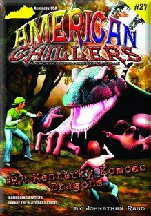 American Chillers #27: Kentucky Komodo Dragons