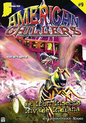 American Chillers #9: Iron Insects of Indiana