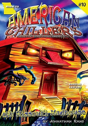 American Chillers #10: Missouri Madhouse