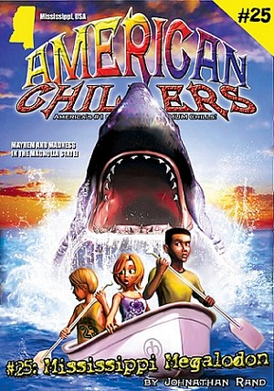 American Chillers #25: Mississippi Megalodon