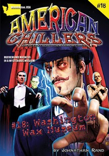 American Chillers #18: Washington Wax Museum