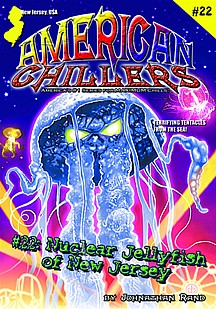 American Chillers #22: Nuclear Jellyfish of New Jersey