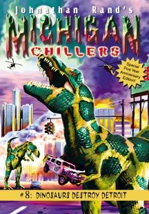 Michigan Chillers #8: Dinosaurs Destroy Detroit
